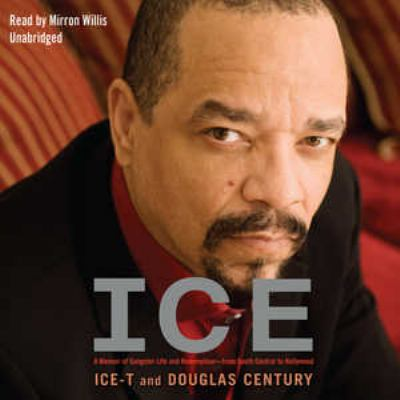 Ice [a memoir of gangster life and redemption-from South Central to Hollywood]