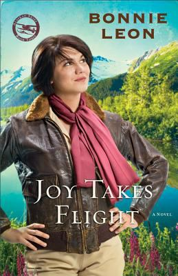 Joy takes flight : a novel / Bonnie Leon.