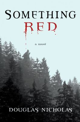 Something red : a novel / Douglas Nicholas.