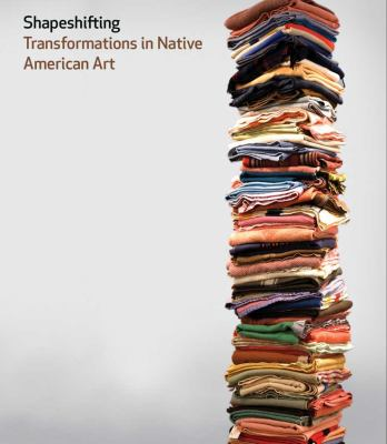 Shapeshifting : transformations in Native American art