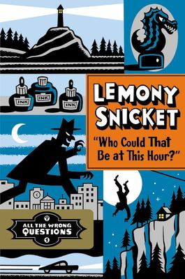 Who could that be at this hour? / Lemony Snicket ; art by Seth.
