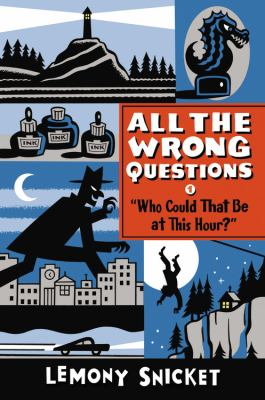 Who could that be at this hour / Lemony Snicket ; art by Seth.