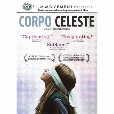 Corpo celeste [videorecording] / Film Movement ; produce by Carlo Cresto-Dina ; written and directed by Alice Rohrwacher.