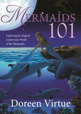 Mermaids 101 : exploring the magical underwater world of the merpeople
