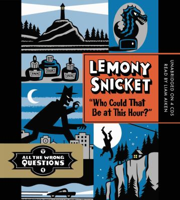 Who could that be at this hour? [sound recording]  / Lemony Snicket.