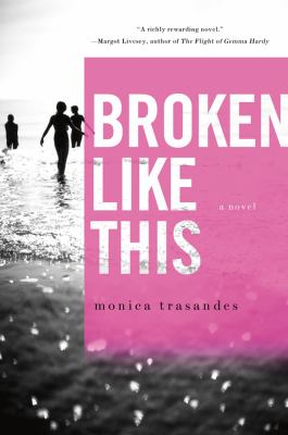 Broken like this : [a novel]