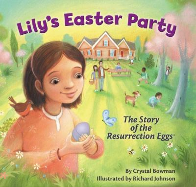 Lily's Easter party : the story of the Resurrection Eggs