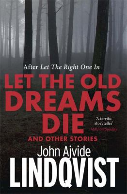 Let the old dreams die and other stories
