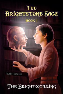 The brightworking : book I of the Brightstone saga