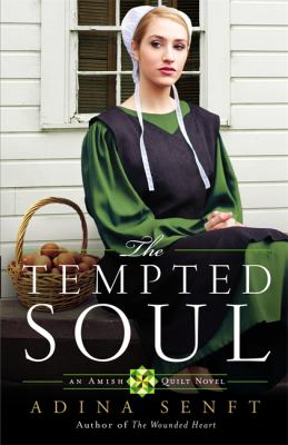 The tempted soul : an Amish quilt novel