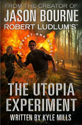 Robert Ludlum's The utopia experiment / written by Kyle Mills.