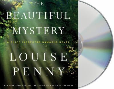 The beautiful mystery [sound recording] / Louise Penny.