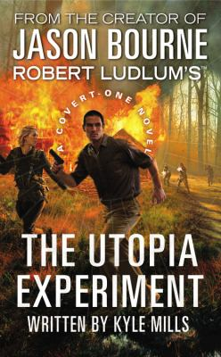 Robert Ludlum's the Utopia experiment [large print] / written by Kyle Mills.