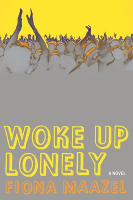 Woke up lonely : a novel
