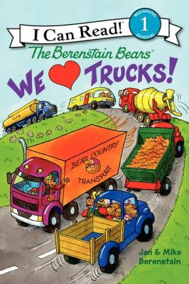 Berenstain Bears : we love trucks!