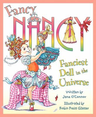 Fancy Nancy : fanciest doll in the universe