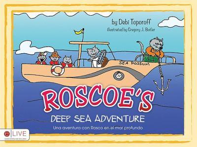 Roscoe's deep sea adventure = Una aventura con Rosco en el mar profundo