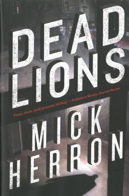 Dead lions / Mick Herron.