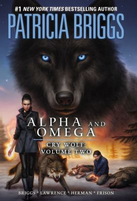 Alpha and Omega. Volume two, Cry wolf