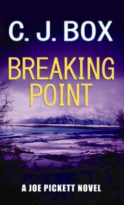 Breaking point / C. J. Box.
