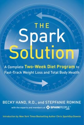 The spark solution : a complete two-week diet program to fast-track weight loss and total body health