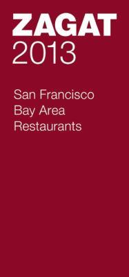 Zagat 2013 San Francisco Bay Area restaurants