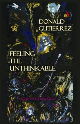 Feeling the unthinkable : essays on social justice