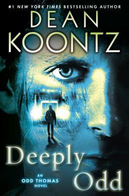 Deeply Odd : an Odd Thomas novel