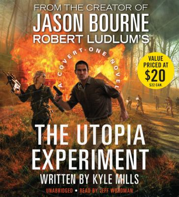 Robert Ludlum's The utopia experiment : [a Covert-One novel] / written by Kyle Mills.