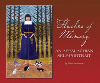 Flashes of memory : an Appalachian self-portrait