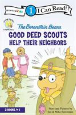 The Berenstain Bears : good deed scouts help their neighbors