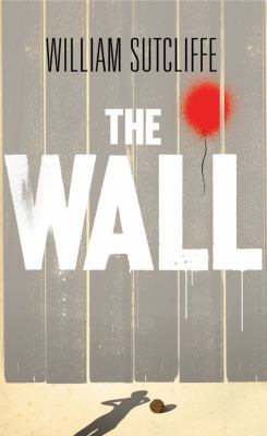 The Wall : a modern fable