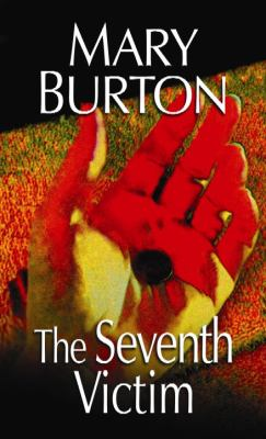 The seventh victim / Mary Burton.