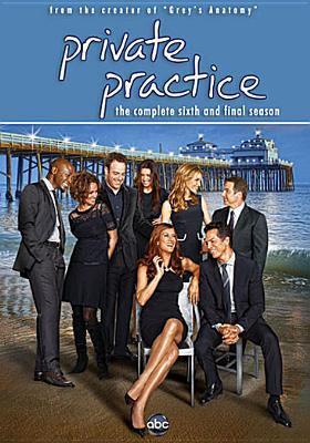 Private practice. Complete sixth season [videorecording] / creator, Shonda Rhimes.