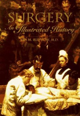 Surgery : an illustrated history