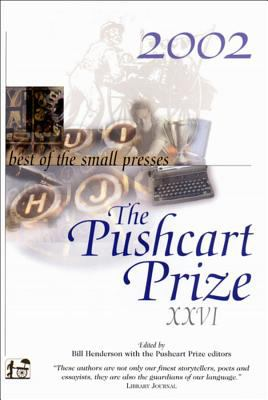 The Pushcart prize 2002 XXVI : best of the small presses