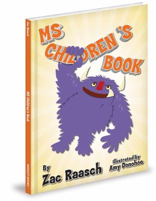 Ms children's book / by Zac Raasch ; illustrated by Amy Donohoe.