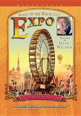 Expo magic of the white city : the Chicago World's Fair of 1893.