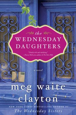 The Wednesday daughters / Meg Waite Clayton.
