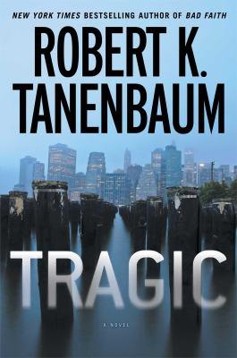 Tragic / Robert K. Tanenbaum.
