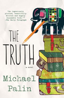 The truth / Michael Palin.