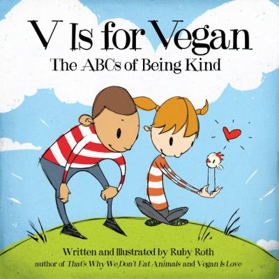 V is for vegan : the ABCs of being kind