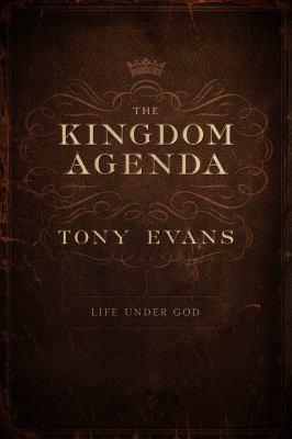 The kingdom agenda : life under God