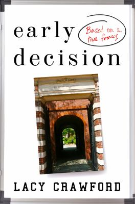 Early decision : based on a true frenzy : a novel