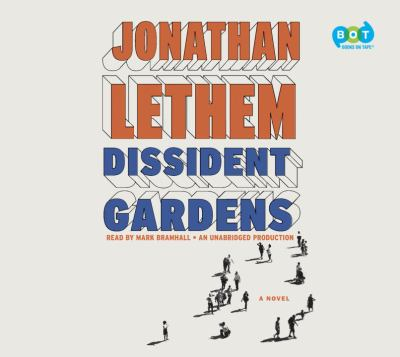 Dissident gardens [sound recording] : a novel / Jonathan Lethem.