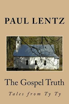 The gospel truth : tales from Ty Ty
