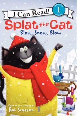 Splat the Cat : blow, snow, blow
