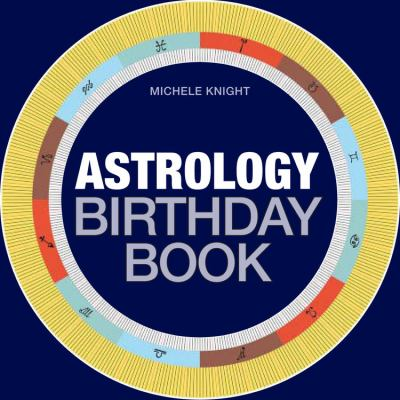 Astrology birthday book : a guide to your personality & destiny