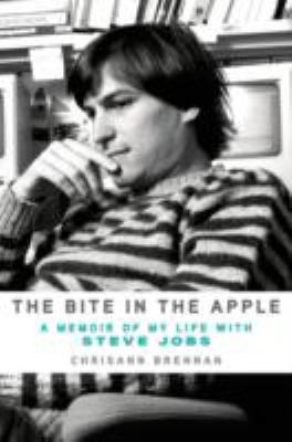The bite in the apple : a memoir of my life with Steve Jobs