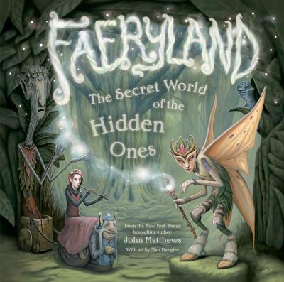 Faeryland : the secret world of the hidden ones